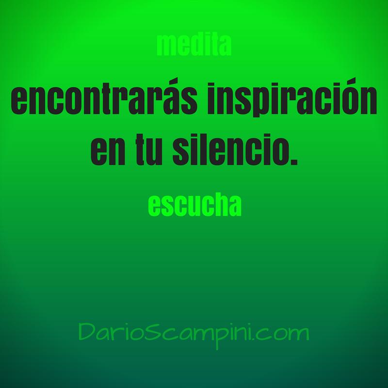 encontrarás inspiración en tu silencio.